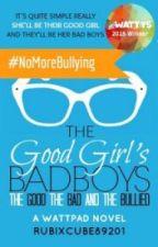 The Good Girls's Bad Boys: The Good, The Bad, and The Bullied [español] by Nixllsmilexx
