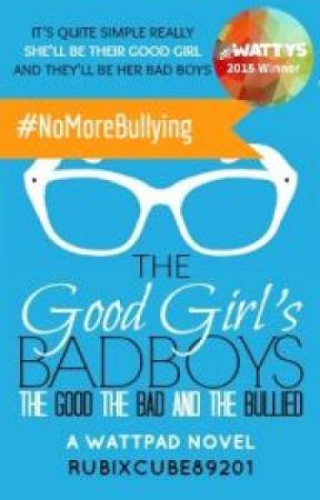 The Good Girls's Bad Boys: The Good, The Bad, and The Bullied [español] by Nixllsmilexx