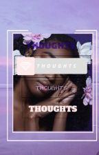 ღ¥ Thoughts  {[Part 2] COMPLETED} by niveajc