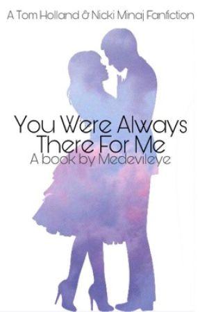 You Were Always There For Me [Tom Holland x Nicki Minaj] by MedEvilEye