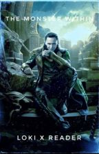 The Monster Within - Loki x Reader by ClockLights0141