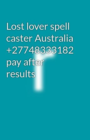Lost lover spell caster Australia +27748333182 pay after results