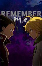 Remember me (Meliodas x Reader x Zeldris) by SDSWrites