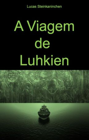 A Viagem de Luhkien by steinkaninchen