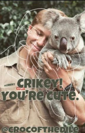 Crikey! You're cute. by crocofthedile
