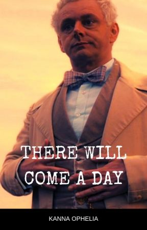 There Will Come a Day: A Good Omens Fanfic - Beautiful world - Wattpad