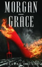 The Life Of Morgan Grace Blair by desaraedotson