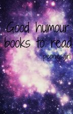 Good humor stories to read by peoniesgirl
