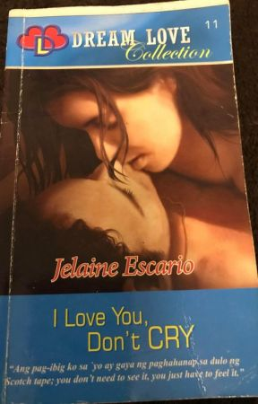I LOVE YOU, DON'T CRY (Published under Dream Love #11 book imprint) by jinkyjam