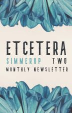 Etcetera Two ✎ A Monthly Newsletter by simmerup