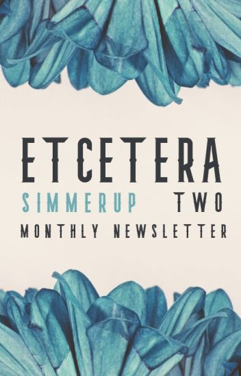 Etcetera Two ✎ A Monthly Newsletter