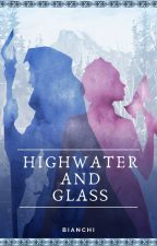 Highwater and Glass by thepaulbianchi