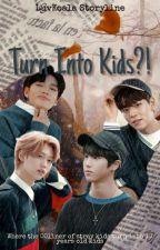 Turn Into Kids?! by LuvKoala