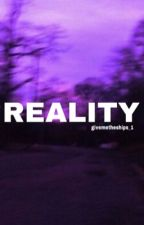Reality by givemetheships_1