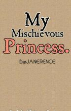 My Mischievous Princess. by janerencePeppa