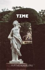 TIME by HURTMEMOREPLEASE