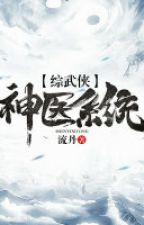 [Tống] Thần y hệ thống by kyhuyhoang12