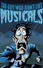 The Guy Who Didn't Like Musicals One-Shots by nutbushjoey13
