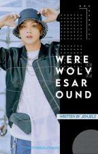 Werewolves Around | Liskook  by blackpinkbtsworld