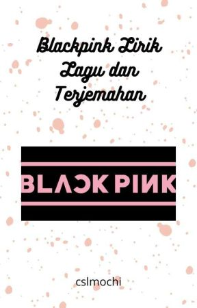 Blackpink Lirik Lagu dan Terjemahan - 3. PLAYING WITH FIRE (불장난) - Wattpad