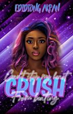 C.R.U.S.H (A Nigerian-Themed Novel)  by Eddy622