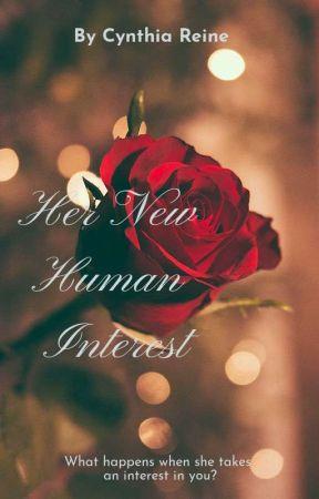 Her new human interest by CynthiaReine