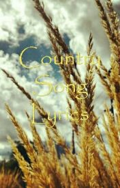 Country Song Lyrics by Carless_Beauty