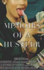Memoirs Of A Hustler by trapgoddess_