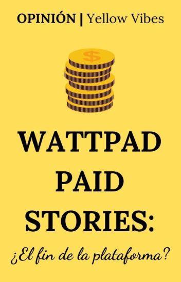 [Opinión] Wattpad Paid Stories: ¿El fin de la plataforma?