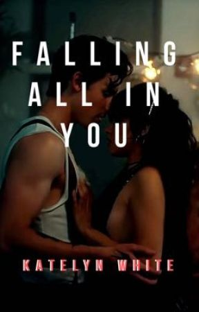 Falling All In You by katelynmwhite_