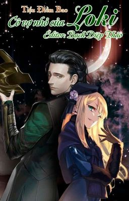 Đọc truyện [Edit-Full] Cô vợ nhỏ của Loki