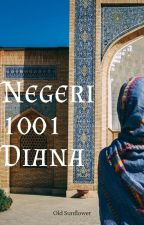 Negeri 1001 Diana by Old5unflower