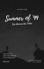 Summer of '99 - Die Herren des Todes by sallysoul_fiction