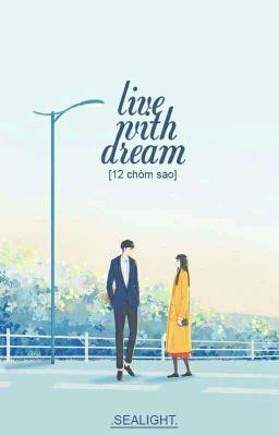 [12 Chòm Sao] Lives With Dream