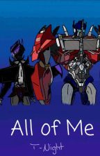 All of Me (Sequel to False) by T-Night