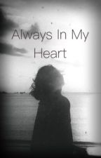 Always In My Heart by burjoz