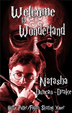 Welcome to Wonderland (Harry Potter/Figure Skating) by NatashaDuncanDrake