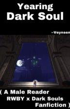 (RWBY x Dark Souls Male Reader crossover) Yearning Dark Soul by Veynsen