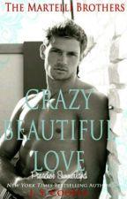 Crazy Beautiful Love by taniaalvarez1516