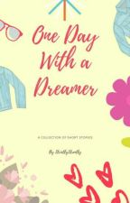 One Day With a Dreamer by StrictlyStreetly