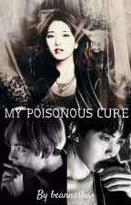 My Poisonous Cure - - A Kth/Lhb Ff by beannssluv