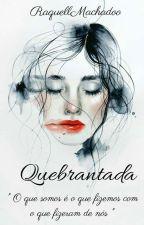 Quebrantada by RaquellMachadoo