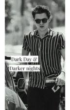 Dark Days & Darker Nights  by Tomsluv