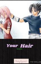 Sasusaku - Your Hair... by HaleyDyson0