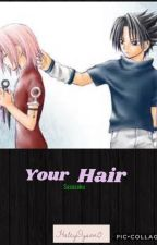 Sasusaku - Your Hair... by HaleyDyson0