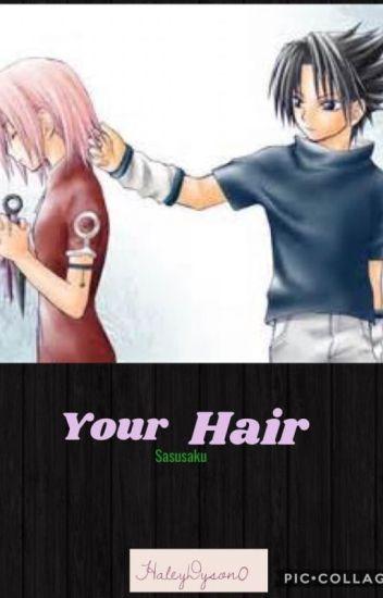 Sasusaku - Your Hair...
