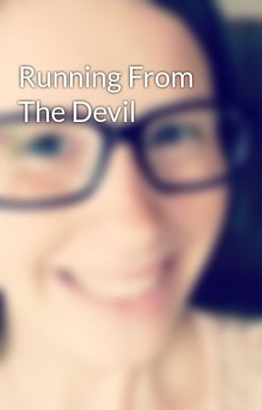 Running From The Devil by DreamingAlways