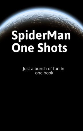 Spider Man one shots by EnderMiner7