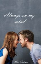 Always on my mind by Gemma102