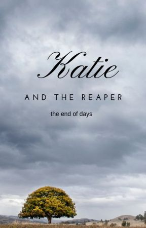 Katie And The Reaper (A Post-Apocalyptic Romance) by Isoellen